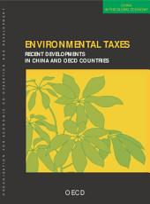 China in the Global Economy Environmental Taxes Recent Developments in China and OECD Countries: Recent Developments in China and OECD Countries