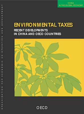 China in the Global Economy Environmental Taxes Recent Developments in China and OECD Countries PDF