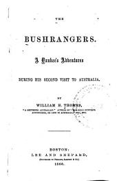 The Bushrangers: A Yankee's Adventures During His Second Visit to Australia