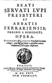 Opera. Stephanus Baluzius ... in unum collegit, epistolas ad fidem vetustissimi codicis emendavit, notisque illustravit