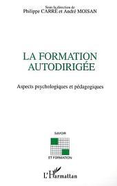 LA FORMATION AUTODIRIGÉE: Aspects psychologiques et pédagogiques