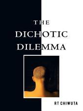 The Dichotic Dilemma
