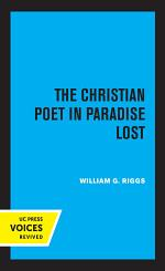 The Christian Poet in Paradise Lost