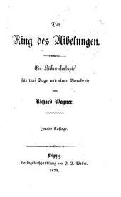 Der Ring des Nibelungen: Ein Bühnenfestspiel für drei Tage und einen Vorabend