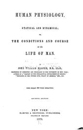 Human Physiology, Statical and Dynamical: Or, The Conditions and Course of the Life of Man