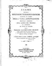 Esame delle Riflessioni Teologico-critiche contra il Libro della vana aspettazione degli Ebrei del Loro Rè Messia: dal compimento di tutte el epoche
