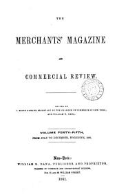 The Merchants' Magazine and Commercial Review: Volume 45