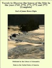 Travels to Discover the Source of the Nile: In the years 1769, 1770, 1771, 1772 and 1773 (Complete)