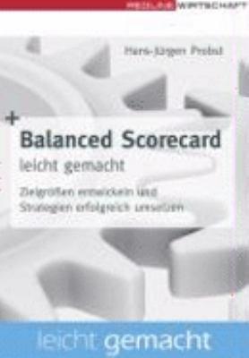 Balanced Scorecard leicht gemacht PDF