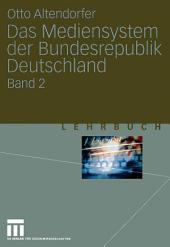 Das Mediensystem der Bundesrepublik Deutschland: Band 2