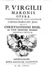 Opera eius interpretatione et notis illustravit Carolus Ruaeus. II. ed