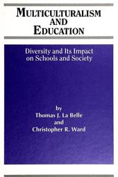 Multiculturalism and Education: Diversity and its Impact on Schools and Society