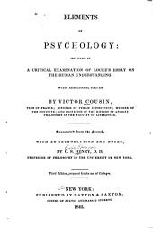 Elements of Psychology: Included in a Critical Examination of Locke's Essay on the Human Understanding : with Additional Pieces