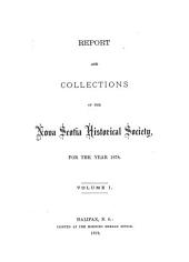 Report and Collections of the Nova Scotia Historical Society: Volume 1