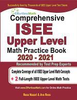 Comprehensive ISEE Upper Level Math Practice Book 2020 - 2021
