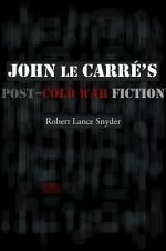 John le Carré's Post–Cold War Fiction