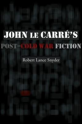 John le Carr     s Post   Cold War Fiction