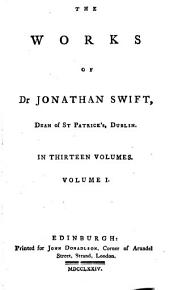 The Works of Dr Jonathan Swift, Dean of St Patrick's, Dublin. In Thirteen Volumes. ...