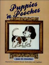 Puppies 'N' Pooches: Charted for Counted Thread, Embroidery & Applique