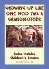 GROWING UP LIKE ONE WHO HAS A GRANDMOTHER - An American Indian Tlingit story: Baba Indaba Children's Stories - Issue 204