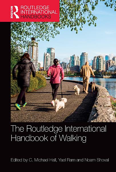 Download The Routledge International Handbook of Walking Book