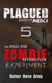 Plagued: The Angel Rise Zombie Retribution Experiment