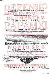 Defensio purissimæ ... doctrinæ Sanctæ Matris Ecclesiæ per ... Clementem ... Papam XI. divinitus inspiratæ in Constitutione Unigenitus adversus errores Paschasii Quesnel. ... In cujus Constitutionis defensionem propositiones Quesnel ... explicantur. ... Auctore M. ab I. Pinna, etc. [With the text of the Constitution.]