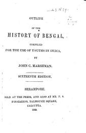 Outline of the History of Bengal: Compiled for the Use of Youths in India
