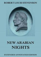 New Arabian Nights (Annotated Edition)