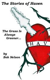 The Stories of Haven: The Grass Is Always Greener...