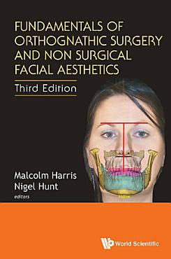 Fundamentals Of Orthognathic Surgery And Non Surgical Facial Aesthetics  Third Edition  PDF
