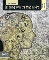 Designing with the Mind in Mind: Simple Guide to Understanding User Interface Design Guidelines, Edition 2