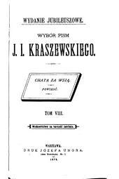 Wybór pism J. I. Kraszewskiego: Chata za wsią