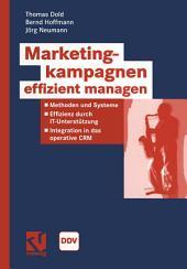 Marketingkampagnen effizient managen: Methoden und Systeme - Effizienz durch IT-Unterstützung - Integration in das operative CRM