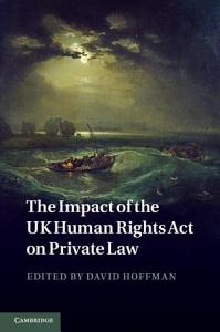 The Impact of the UK Human Rights Act on Private Law PDF