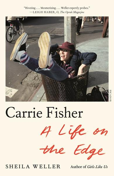 Download Carrie Fisher  A Life on the Edge Book