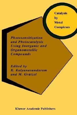 Photosensitization and Photocatalysis Using Inorganic and Organometallic Compounds