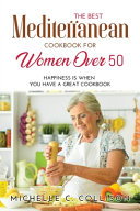 The Best Mediterranean Cookbook for Women Over 50
