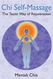 Chi Self-Massage: The Taoist Way of Rejuvenation, Edition 2
