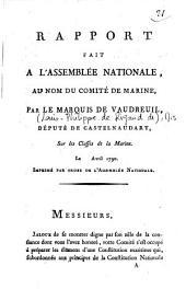 Rapport fait à l'Assemblée nationale au nom du Comité de marine par le Marquis de Vaudreuil, député de Castelnaudary, sur les classes de la marine, le [ ] avril 1790
