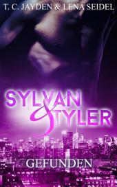 Sylvan und Tyler, Teil 1: Gefunden