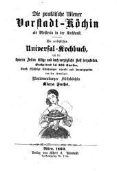 Die praktische Wiener Vorstadt-Köchin. Ein Universal-Kochbuch
