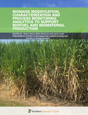 Biomass Modification, Characterization and Process Monitoring Analytics to Support Biofuel and Biomaterial Production