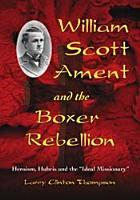 William Scott Ament and the Boxer Rebellion PDF