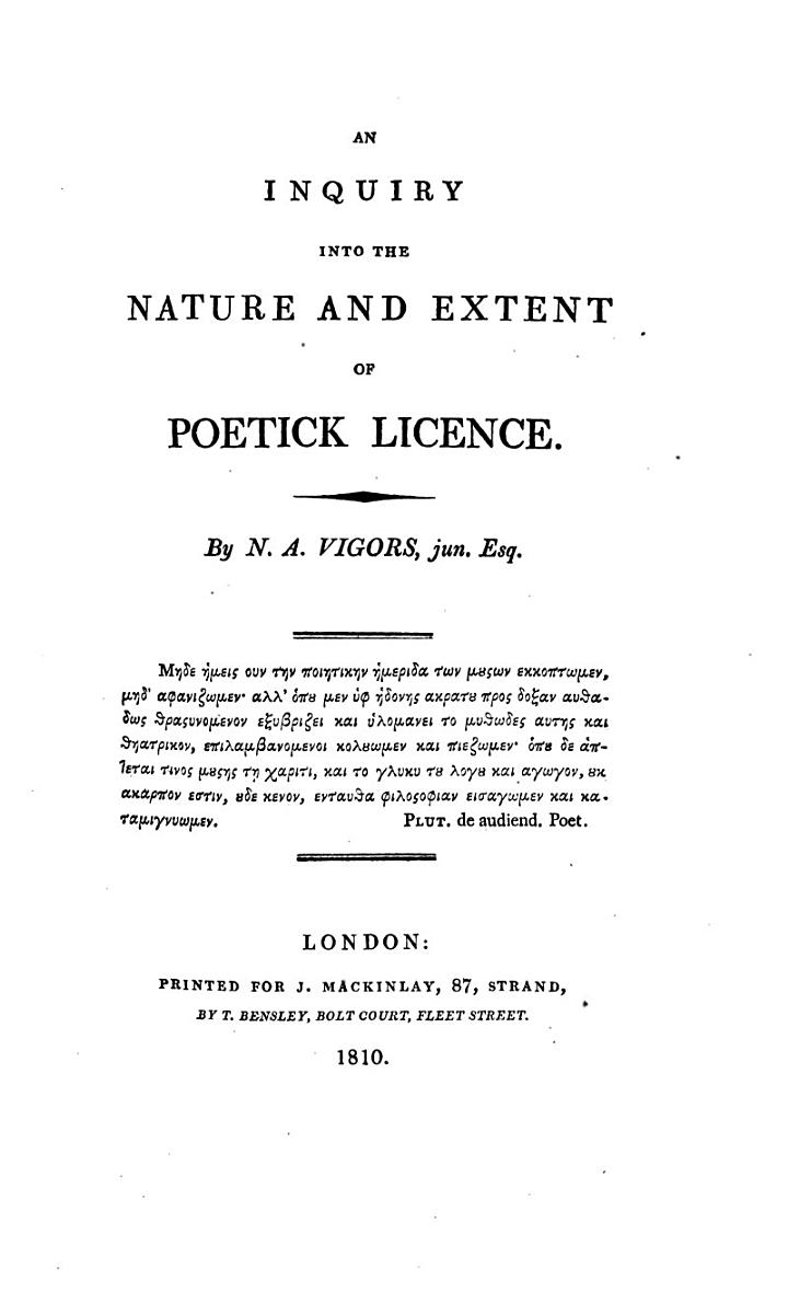 An inquiry into the nature and extent of poetick licence, by N.A. Vigors, jun. esq