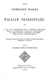 The Complete Works of William Shakespeare: With a Full and Comprehensive Life; a History of the Early Drama; an Introduction to Each Play; the Readings of Former Editions; Glossarial and Other Notes, Etc., Etc