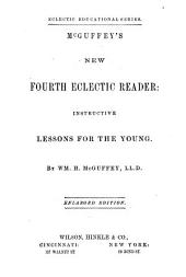 McGuffey's New Fourth Eclectic Reader: Instructive Lessons for the Young, Book 4