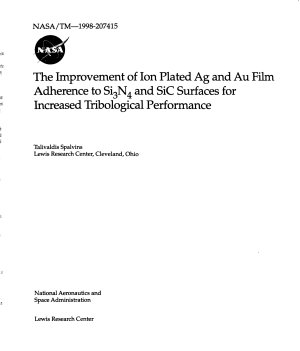 The Improvement of Ion Plated Ag and Au Film Adherence to Si3N4 and SiC Surfaces for Increased Tribological Performance