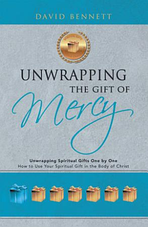 Unwrapping the Gift of Mercy PDF