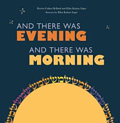 And There Was Evening and There Was Morning